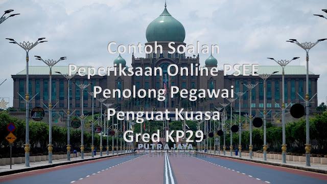 Contoh Soalan Peperiksaan Online PSEE Penolong Pegawai Penguat Kuasa Gred KP29