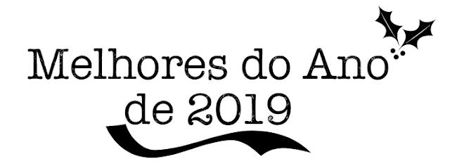 MELHORES DO ANO DE 2019