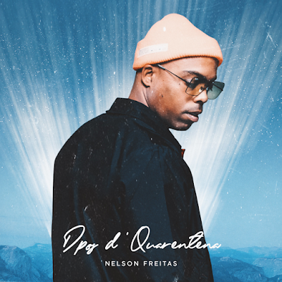 Nelson Freitas - Dpos D'Quarentena (Álbum 2021) [Download]