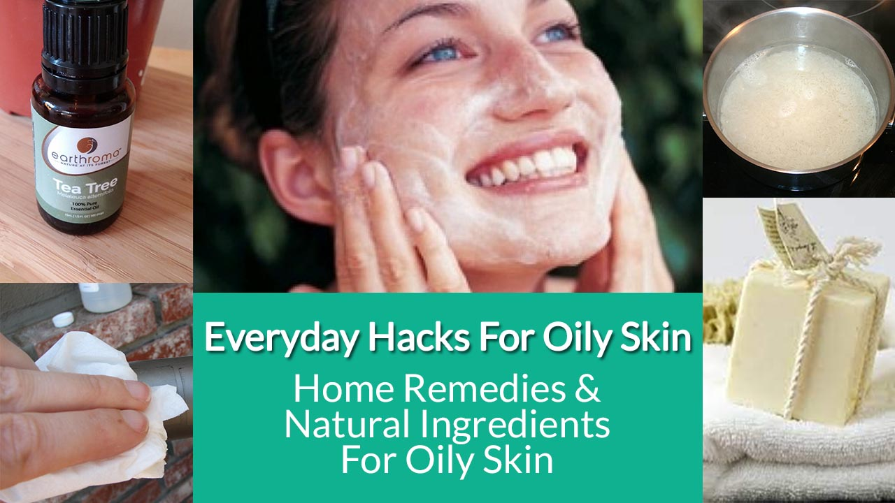 Home-Remedies-Natural-Ingredients-For-Oily-Skin; best-face-wash-for-oily-skin; moisturizer-for-oily-skin; best-moisturizer-for-oily-skin; face-wash-for-oily-skin; best-sunscreen-for-oily-skin; toner-for-oily-skin; sunscreen-for-oily-skin; face-pack-for-oily-skin; best-toner-for-oily-skin; oily-skin-care, oily-skin-type, Best-Natural-Ingredients-For-Oily-Skin