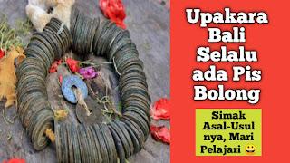 Kenapa Upakara di Bali Menggunakan Pis Bolong? Simak Asal-Usulnya Pis Bolong Ini!