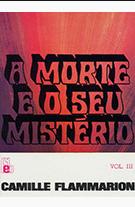 A Morte e o Seu Mistério pdf - Vol III (Camille Flammarion)