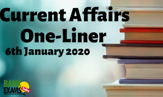 Current Affairs One-Liner: 6th January 2020