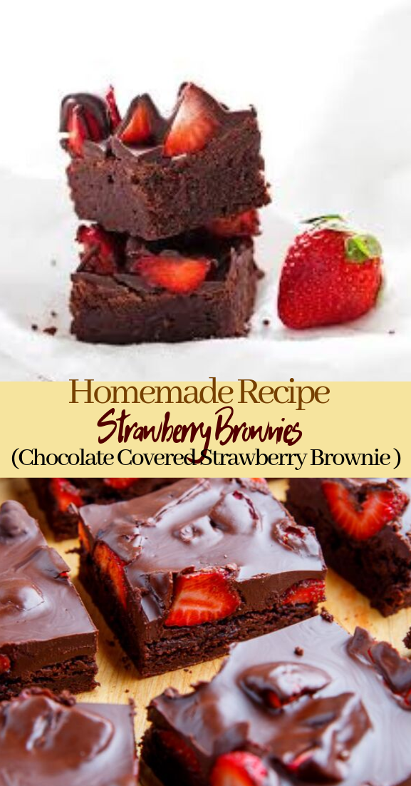 Strawberry Brownies (Chocolate Covered Strawberry Brownie Recipe) #desserts #cakerecipe #chocolate #fingerfood #easy