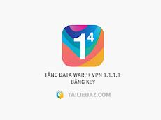 Key 1.1.1.1 mới nhất tháng 11 - Tăng data WARP+ VPN không giới hạn