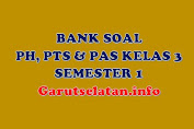 Bank Soal PH, PTS, PAS Kelas 3 Semester 1 Lengkap