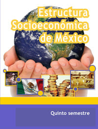 Estructura Socioeconómica de México Quinto Semestre Telebachillerato