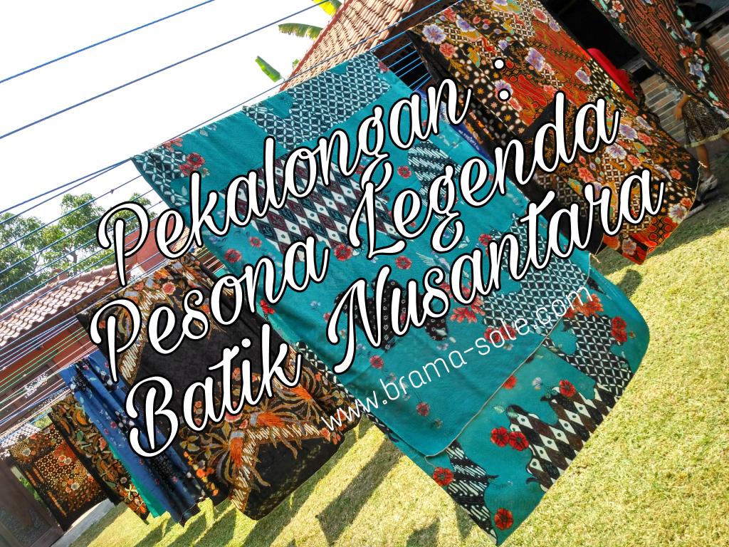 Bramasole Pekalongan Pesona Bumi Legenda Batik Nusantara
