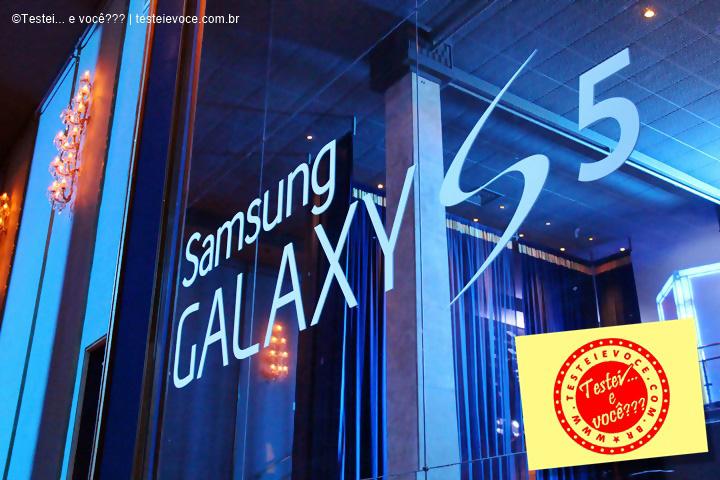 Evento: Samsung Galaxy S5 – #GalaxyS5Brasil