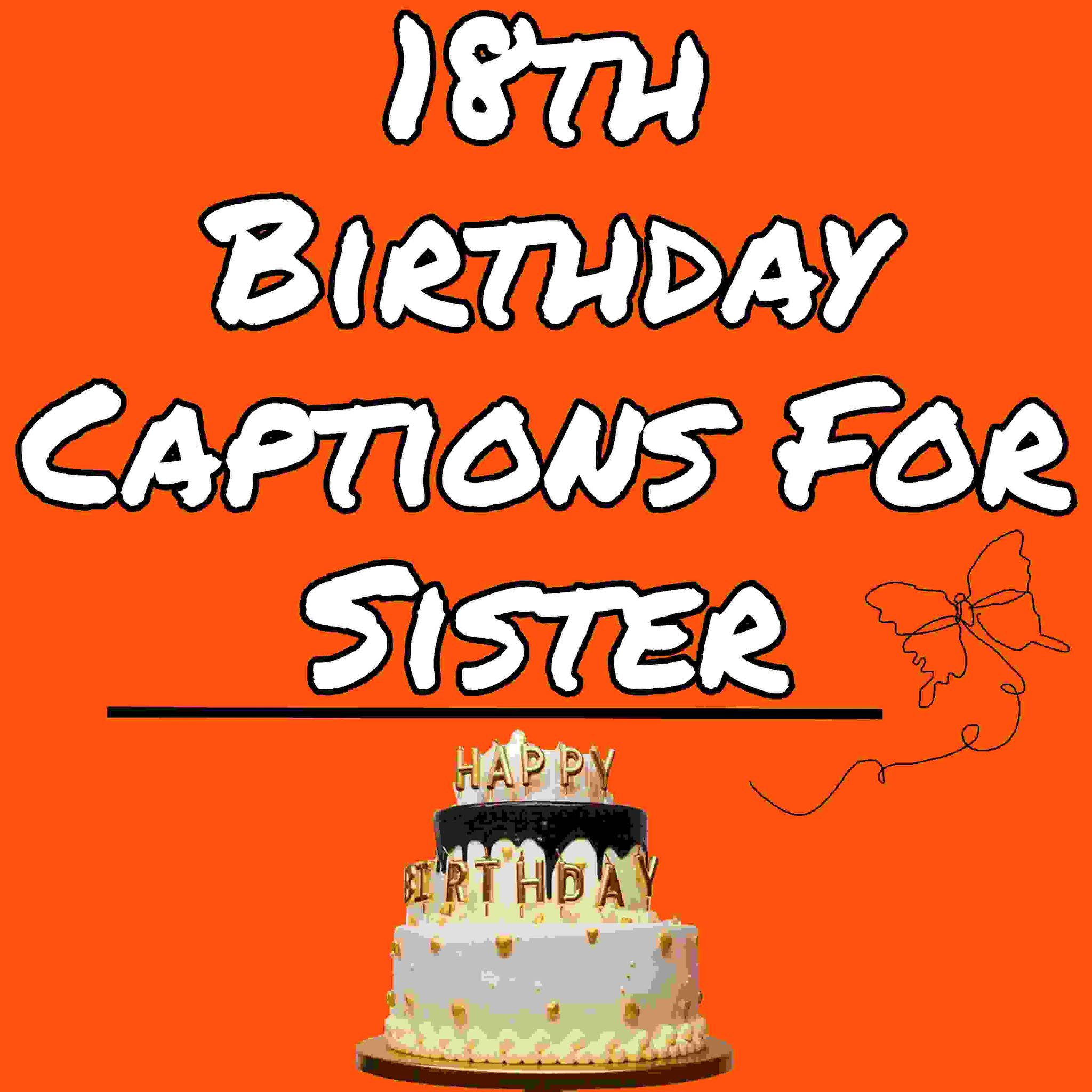 18th birthday captions for sister