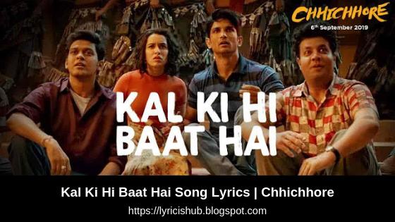 Kal Ki Hi Baat Hai Song Lyrics   Chhichhore (Lyricishub)