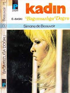 Simone de Beauvoir - Kadın 3 - Bağımsızlığa Doğru