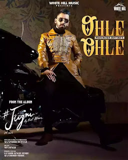 Checkout Maninder Buttar new song Ohle Ohle lyrics penned by Maninder himself for Jugni Album