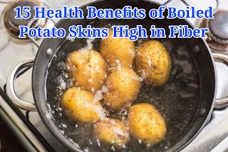 15 Health Benefits of Boiled Potato Skins High in Fiber