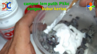 Campur Lem PVAc dengan bubur kertas