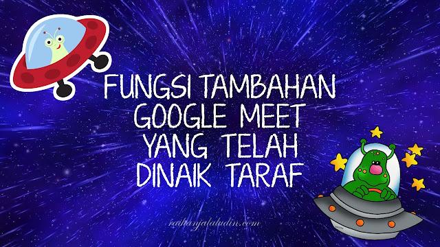 Fungsi Tambahan Akaun Google Meet Yang Telah dinaik Taraf
