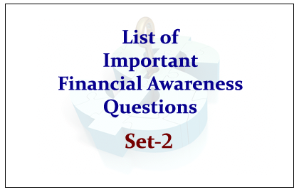 List of Important Financial Awareness Questions for Upcoming Insurance Exams Set-2