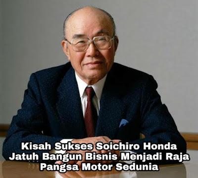 Kisah Sukses Soichiro Honda, Jatuh Bangun Dalam Bisnis Menjadi Raja Motor Sedunia