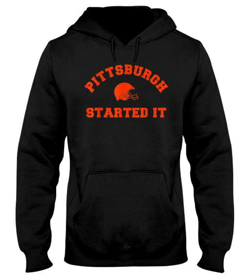 Pittsburgh started it shirt, pittsburgh started it tee shirt, pittsburgh started it t shirt Hoodie Sweatshirt. GET IT HERE