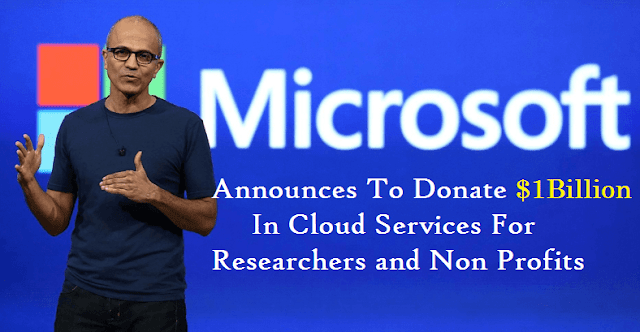 Microsoft Announces To Donate $1B In Cloud Services For Researchers and Non Profits
