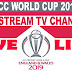 Watch Live World Cup Matches For Free | Free Live TV | TV channels broadcasting The ICC Cricket World Cup 2019