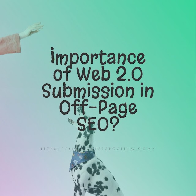 Importance of Web 2.0 Submission in Off-Page SEO?