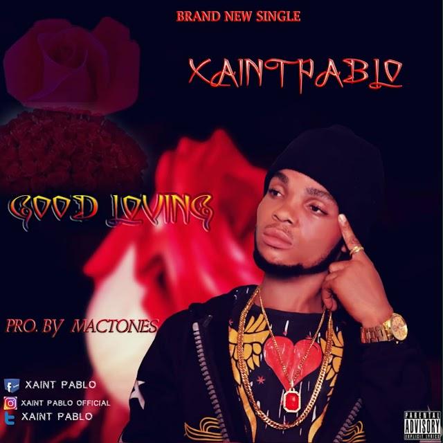 [BangHitz] MUSIC: Xaint Pablo – Good Loving (Prod. By Mactones)