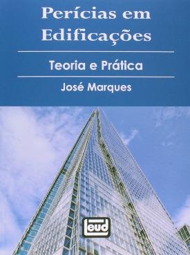 Livro: Perícias em edificações - teoria e prática / Autor: José Marques