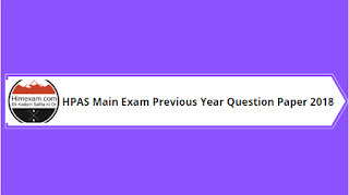 HPAS Main Exam Previous Year Question Paper 2018