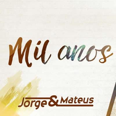 Jorge e Mateus - Mil Anos (Ao Vivo)