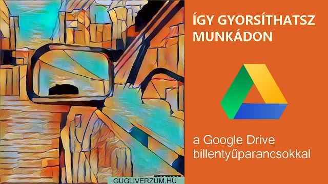 Google Drive gyorsbillentyűk magyar listája
