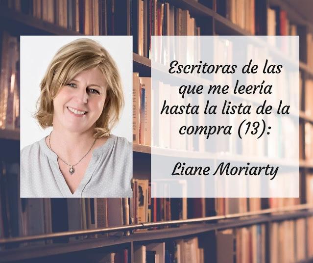 Escritoras de las que me leería hasta la lista de la compra (XIII): Liane Moriarty