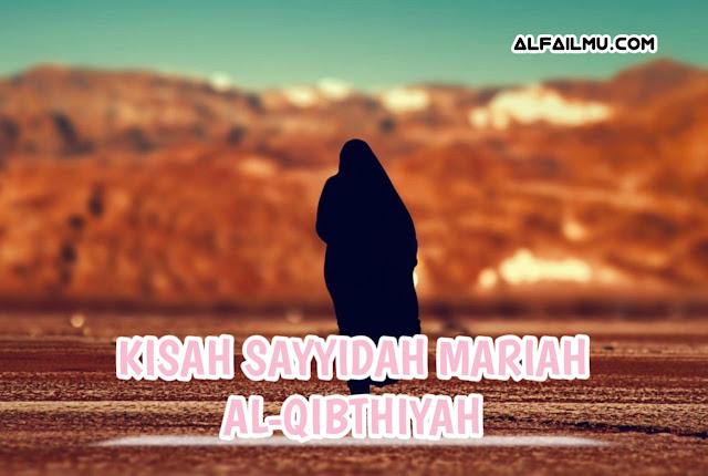 Kisah Sayyidah Mariah Al-Qibthiyah