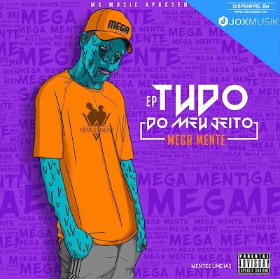 Mega Mente - Tudo do Meus Jeito (EP 2019)