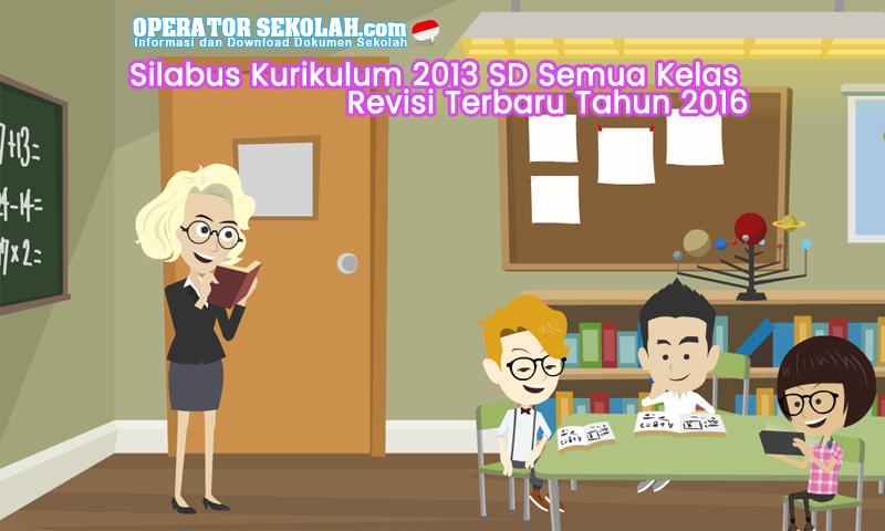 Silabus Kurikulum 2013 SD Semua Kelas Revisi Terbaru Tahun 2016