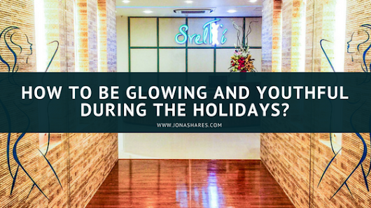 -Jona Shares-: How to look good during the Holidays