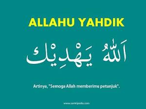 Allahu Yahdik Artinya - Tulisan Arab dan Waktu Pengucapannya