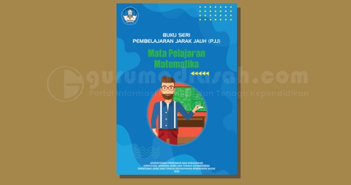Buku Seri Pembelajaran Jarak Jauh (PJJ) Mata Pelajaran Matematika