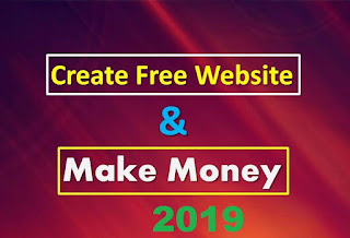 How To Create A Free Website And Earn Money 2019