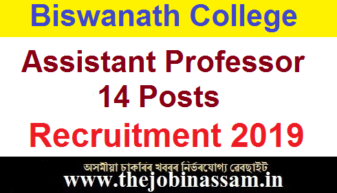 Biswanath College Recruitment 2019: Assistant Professor [14 Posts]