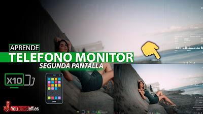 Usar Teléfono como Segundo Monitor