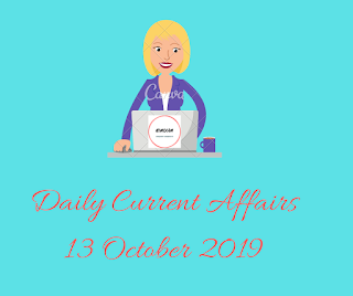 Daily Current Affairs 13 October 2019