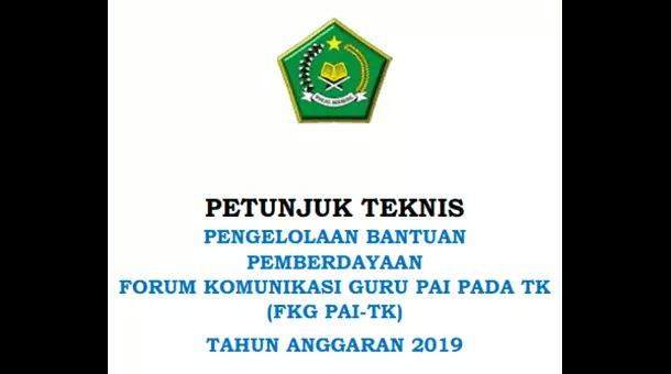 Juknis Pengelolaan Bantuan Pemberdayaan FKG PAI-TK Tahun Anggaran 2019