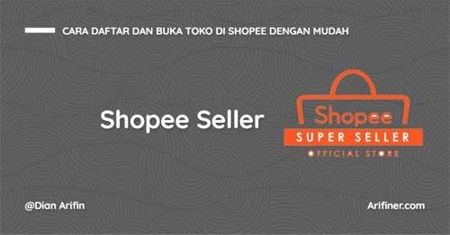 Cara Daftar dan Buka Toko di Shopee Dengan Mudah - Dianegara