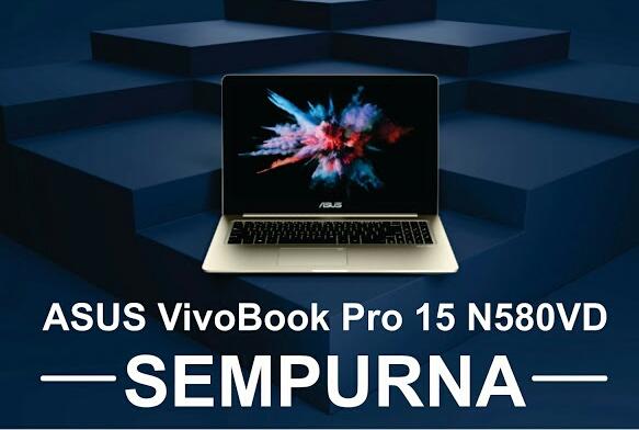 Kesimpulan ASUS Vivobook Pro 15 N580VD