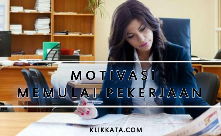 Kata Kata Motivasi Memulai Pekerjaan