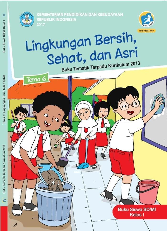 Buku Siswa Tematik SD Kelas 1 Tema 6 Lingkungan Bersih Sehat dan Asri