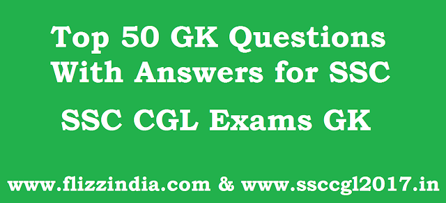 Top 50 GK Questions for Competitive Exams 2018 2019