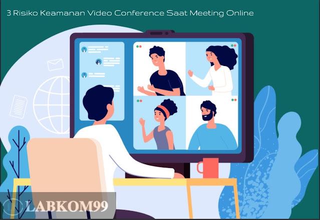 3 Risiko Keamanan Video Conference Saat Meeting Online