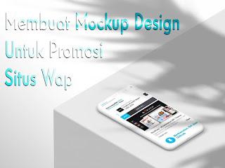 Membuat Mockup Design Untuk Promosi Situs Wap